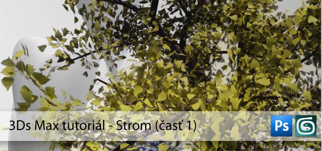 3Ds Max Tutoriál: Strom (časť 1)